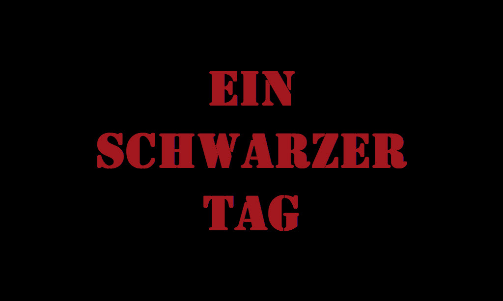 Ein Schwarzer Tag